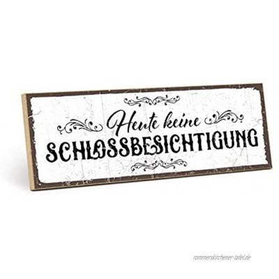 TypeStoff Holzschild mit Spruch – Heute Keine Schloss-BESICHTIGUNG – Schild Wandschild Türschild Holztafel Holzbild mit Zitat Aphorismus als Geschenk und Dekoration 9,5 x 28,2 cm